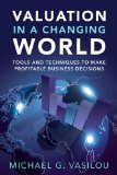 Book Cover Valuation in a Changing World: Tools and Techniques to Make Profitable Business Decisions