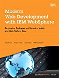 Book Cover Modern Web Development with IBM WebSphere: Developing, Deploying, and Managing Mobile and Multi-Platform Apps (IBM Press)