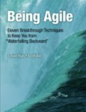 Book Cover Being Agile: Eleven Breakthrough Techniques to Keep You from