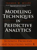 Book Cover Modeling Techniques in Predictive Analytics: Business Problems and Solutions with R (FT Press Analytics)