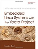 Book Cover Embedded Linux Systems with the Yocto Project (Prentice Hall Open Source Software Development)