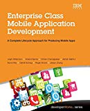 Book Cover Enterprise Class Mobile Application Development: A Complete Lifecycle Approach for Producing Mobile Apps (developerWorks Series)