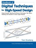 Book Cover Handbook of Digital Techniques for High-Speed Design: Design Examples, Signaling and Memory Technologies, Fiber Optics, Modeling, and Simulation to ... (Prentice Hall Modern Semiconductor Design)