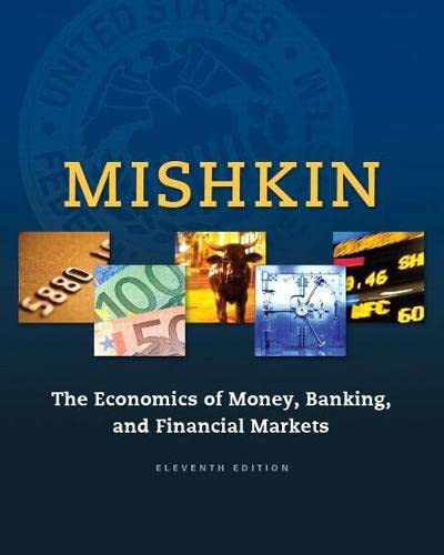Book Cover The Economics of Money, Banking and Financial Markets (11th Edition) (The Pearson Series in Economics)
