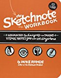 Book Cover The Sketchnote Workbook: Advanced techniques for taking visual notes you can use anywhere