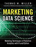 Book Cover Marketing Data Science: Modeling Techniques in Predictive Analytics with R and Python (FT Press Analytics)