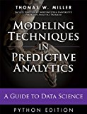 Book Cover Modeling Techniques in Predictive Analytics with Python and R: A Guide to Data Science (FT Press Analytics)