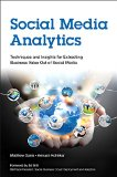 Book Cover Social Media Analytics: Techniques and Insights for Extracting Business Value Out of Social Media (IBM Press)