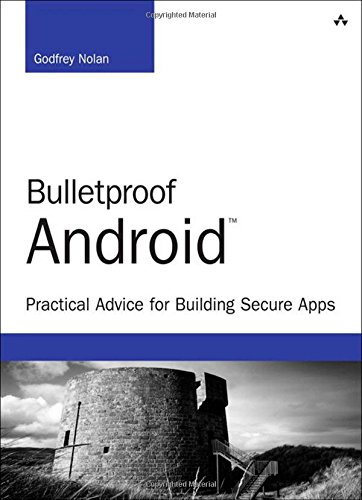 Book Cover Bulletproof Android: Practical Advice for Building Secure Apps (Developer's Library)