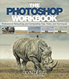 Book Cover The Photoshop Workbook: Professional Retouching and Compositing Tips, Tricks, and Techniques