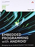 Book Cover Embedded Programming with Android: Bringing Up an Android System from Scratch (Android Deep Dive)