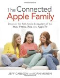 Book Cover The Connected Apple Home: Discover the Rich Apple Ecosystem of the Mac, iPhone, iPad, and AppleTV