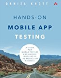 Book Cover Hands-On Mobile App Testing: A Guide for Mobile Testers and Anyone Involved in the Mobile App Business