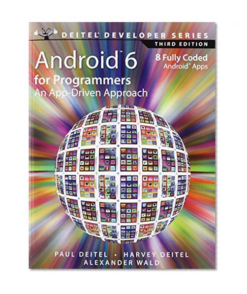 Book Cover Android 6 for Programmers: An App-Driven Approach (3rd Edition) (Deitel Developer Series)