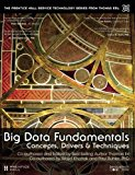 Book Cover Big Data Fundamentals: Concepts, Drivers & Techniques (The Prentice Hall Service Technology Series from Thomas Erl)