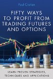 Book Cover Fifty Ways to Profit from Trading Futures and Options: Learn Proven Strategies, Techniques, and Applications
