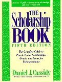 Book Cover The Scholarship Book: The Complete Guide to Private-Sector Scholarships, Grants, and Loans for Undergraduates (5th ed (Paper))