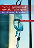 Book Cover Sterile Products and Aseptic Techniques for the Pharmacy Technician (2nd Edition)