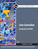 Book Cover Core Curriculum: Introductory Craft Skills, Trainee Guide, 4th Edition