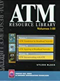 Book Cover ATM Resource Library (Prentice Hall series in advanced communication technologies) Vol 1: ATM Foundation for Broadband Networks/Vol2: ATM Signaling in Broadband Networks/Vol3: Internetworking with ATM