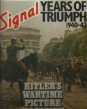 Book Cover Signal, Years of Triumph, 1940-42: Hitler's Wartime Picture Magazine