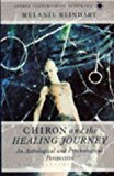 Book Cover Chiron and the Healing Journey: An Astrological and Psychological Perspective (Contemporary Astrology)