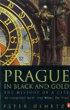 Book Cover Prague in Black and Gold: The History of a City
