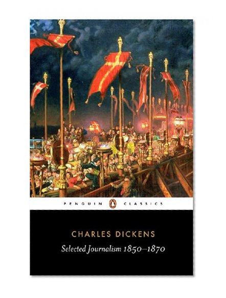 Book Cover Selected Journalism: 1850-1870 (Penguin Classics)