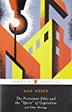 Book Cover The Protestant Ethic and the Spirit of Capitalism: and Other Writings (Penguin Twentieth-Century Classics)