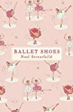 Book Cover Ballet Shoes: A Story of Three Children on the Stage. Noel Streatfeild