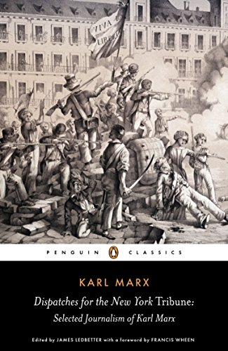 Book Cover Dispatches for the New York Tribune: Selected Journalism of Karl Marx (Penguin Classics)