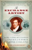 Book Cover The Exchange Artist: A Tale of High-Flying Speculation and America's First Banking Collapse