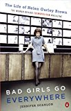 Book Cover Bad Girls Go Everywhere: The Life of Helen Gurley Brown, the Woman Behind Cosmopolitan Magazine