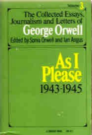 Book Cover As I Please 1943-1945 (The Collected Essays, Journalism and Letters of George Orwell, Vol 3)