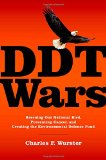 Book Cover DDT Wars: Rescuing Our National Bird, Preventing Cancer, and Creating the Environmental Defense Fund