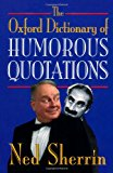 Book Cover The Oxford Dictionary of Humorous Quotations