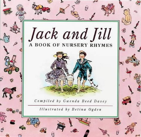Book Cover Jack and Jill: A Book of Nursery Rhymes