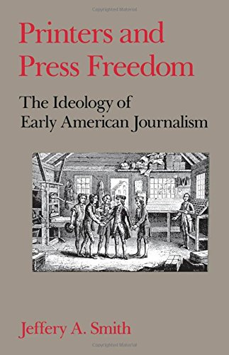 Book Cover Printers and Press Freedom: The Ideology of Early American Journalism