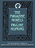 Book Cover The Magazine Novels of Pauline Hopkins: (Including Hagar's Daughter, Winona, and Of One Blood) (The Schomburg Library of Nineteenth-Century Black Women Writers)