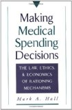Book Cover Making Medical Spending Decisions: The Law, Ethics, and Economics of Rationing Mechanisms