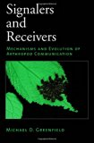 Book Cover Signalers and Receivers: Mechanisms and Evolution of Arthropod Communication