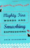 Book Cover Mighty Fine Words and Smashing Expressions: Making Sense of Transatlantic English