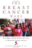 Book Cover The Breast Cancer Wars: Hope, Fear, and the Pursuit of a Cure in Twentieth-Century America