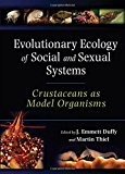 Book Cover Evolutionary Ecology of Social and Sexual Systems: Crustaceans As Model Organisms
