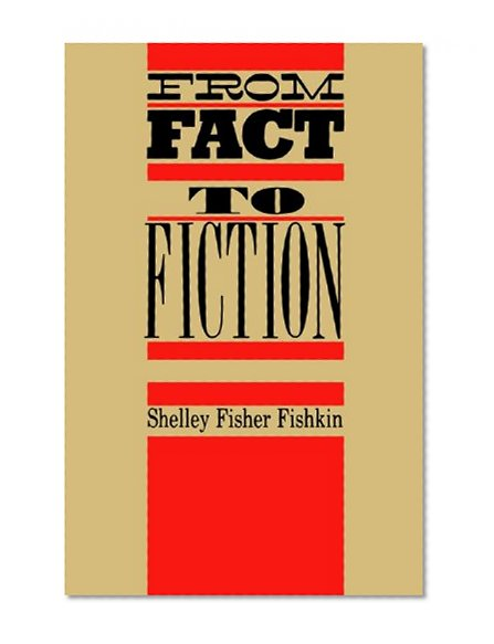Book Cover From Fact to Fiction: Journalism & Imaginative Writing in America (Literature/American Studies)