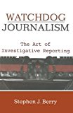 Book Cover Watchdog Journalism: The Art of Investigative Reporting