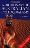 Book Cover A Dictionary of Australian Colloquialisms (Oxford paperbacks)