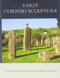 Book Cover Corpus of Anglo-Saxon Stone Sculpture, XI, Early Cornish Sculpture
