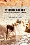 Book Cover Writing Labour: Stone Quarry Workers in Delhi