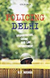 Book Cover Policing Delhi: Urbanization, Crime, And Law Enforcement
